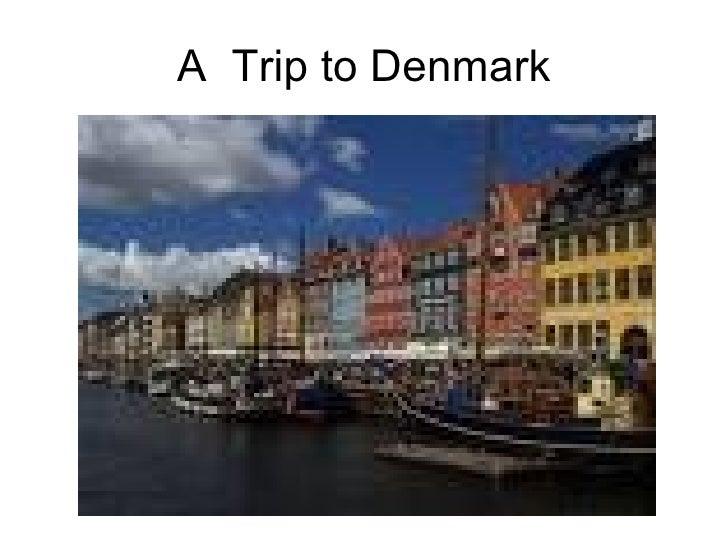 A  Trip to Denmark