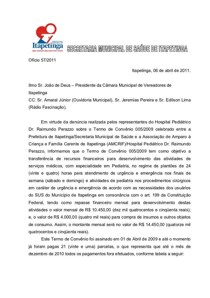 Ofício 57/2011                                                     Itapetinga, 06 de abril de 2011.Ilmo Sr. João de Deus –...