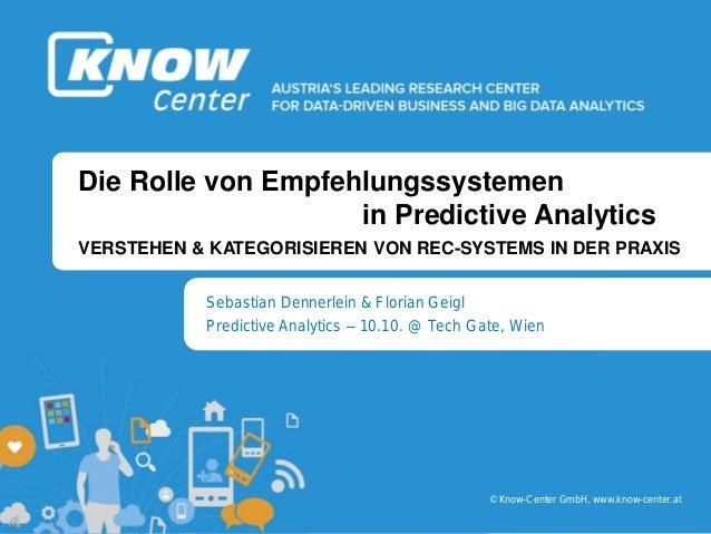 b b © Know-Center GmbH, www.know-center.at Die Rolle von Empfehlungssystemen in Predictive Analytics VERSTEHEN & KATEGORIS...