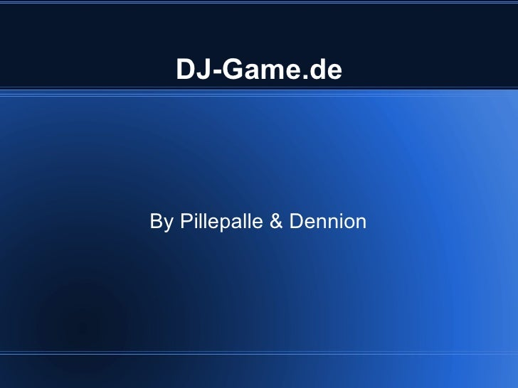 DJ-Game.de By Pillepalle & Dennion