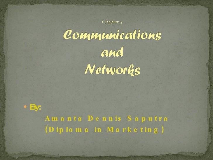 <ul><li>By: </li></ul><ul><li>Amanta Dennis Saputra </li></ul><ul><li>(Diploma in Marketing) </li></ul>