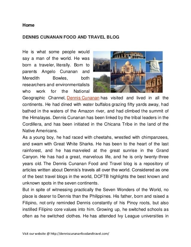 Home DENNIS CUNANAN FOOD AND TRAVEL BLOG He is what some people would say a man of the world. He was born a traveler, lite...