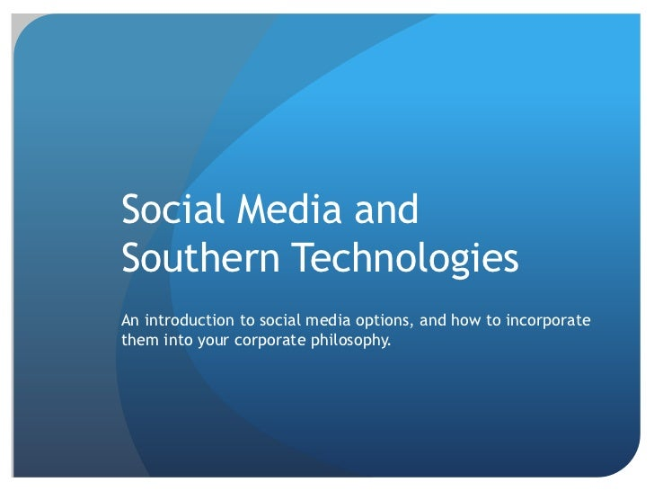 Social Media andSouthern TechnologiesAn introduction to social media options, and how to incorporatethem into your corpora...