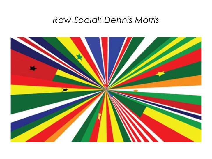 Raw Social: Dennis Morris