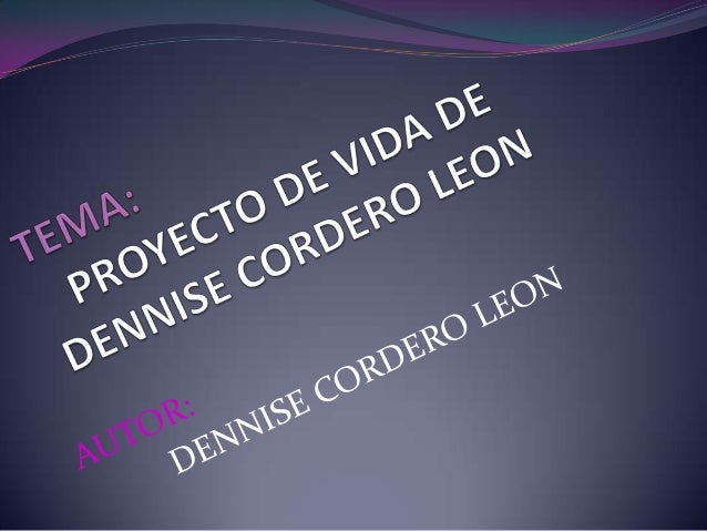 DATOS GENERALESNOMBRE: DENNISE ESTEFANIAAPELLIDO: CORDERO LEONCOLEGIO: UPSEEDAD: 17 AÑOSSEXO: FEMENINO