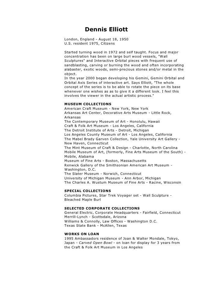 Dennis Elliott Art Resume. Dennis ElliottLondon, England   August 18,  1950U.S. Resident 1975, CitizensStarted ...