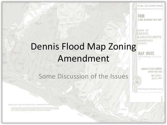 Dennis Flood Map Zoning Amendment Some Discussion of the Issues