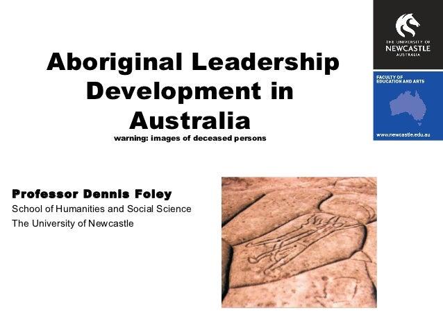Aboriginal Leadership         Development in             Australiawarning: images of deceased personsProfessor Dennis Fole...