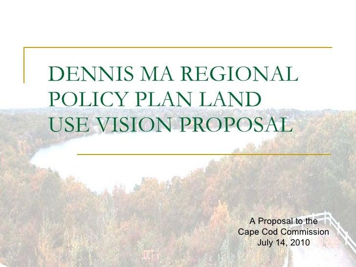 Dennis MA Land Use Vision Proposal CCC Transmittal