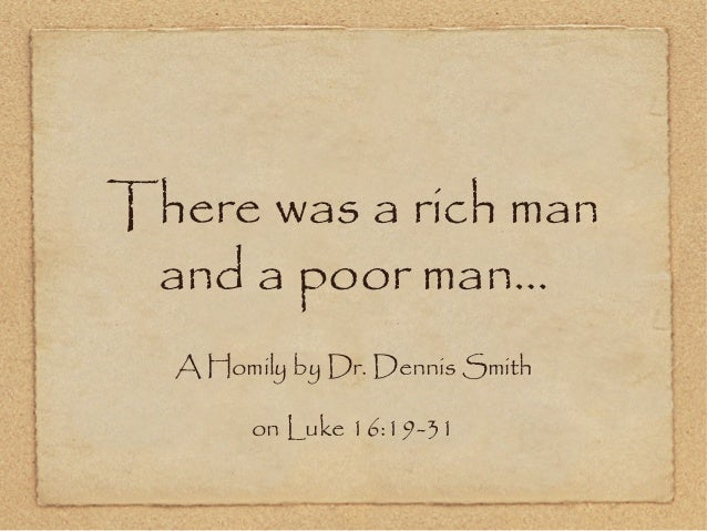 There was a rich man and a poor man… A Homily by Dr. Dennis Smith on Luke 16:19-31