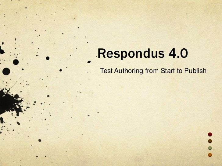 Respondus 4.0Test Authoring from Start to Publish