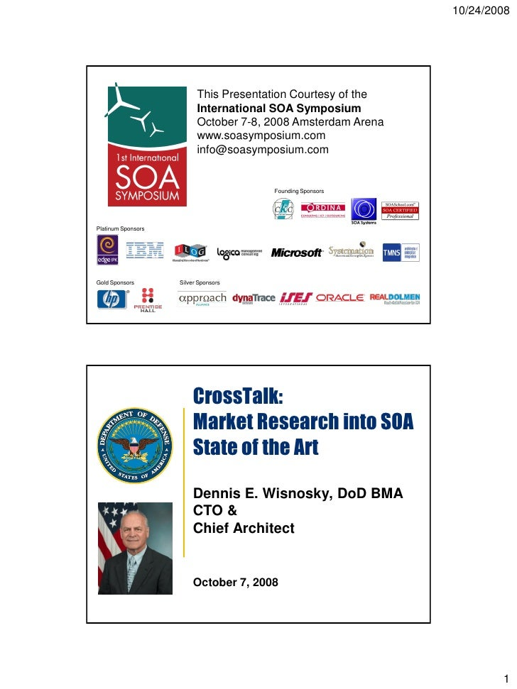 10/24/2008                               This Presentation Courtesy of the                           International SOA Sym...
