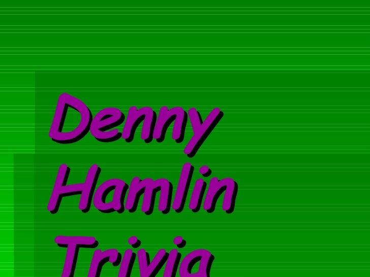 Denny Hamlin Trivia
