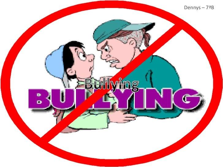 Dennys – 7ªB<br />Bullying<br />