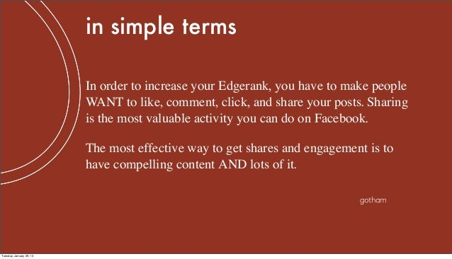 in simple terms                          In order to increase your Edgerank, you have to make people                      ...