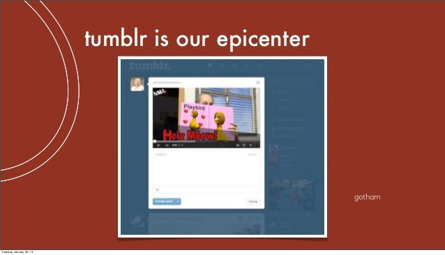 tumblr is our epicenterTuesday, January 29, 13