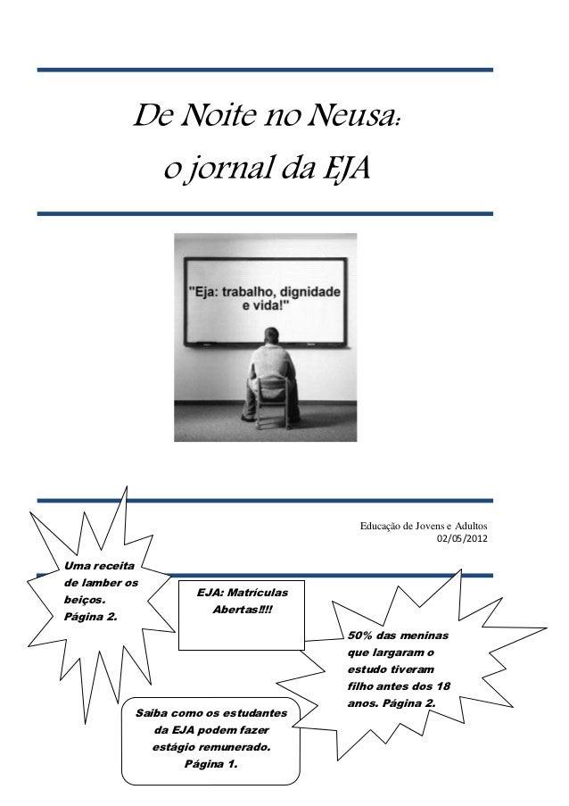 De Noite no Neusa:             o jornal da EJA                                           Educação de Jovens e Adultos     ...