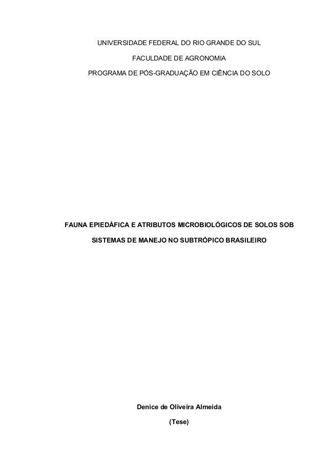 UNIVERSIDADE FEDERAL DO RIO GRANDE DO SUL FACULDADE DE AGRONOMIA PROGRAMA DE PÓS-GRADUAÇÃO EM CIÊNCIA DO SOLO FAUNA EPIEDÁ...