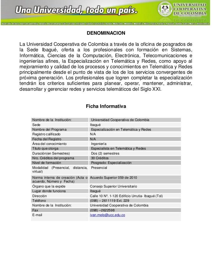 DENOMINACIONLa Universidad Cooperativa de Colombia a través de la oficina de posgrados dela Sede Ibagué, oferta a los prof...