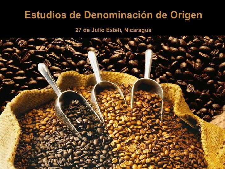 Estudios de Denominación de Origen 27 de Julio Estelí, Nicaragua