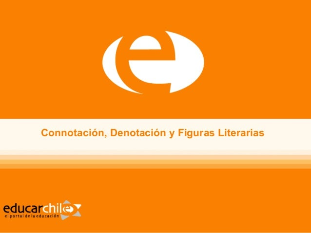 Connotaci�n, Denotaci�n y Figuras Literarias