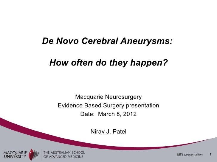 De Novo Cerebral Aneurysms: How often do they happen?         Macquarie Neurosurgery   Evidence Based Surgery presentation...