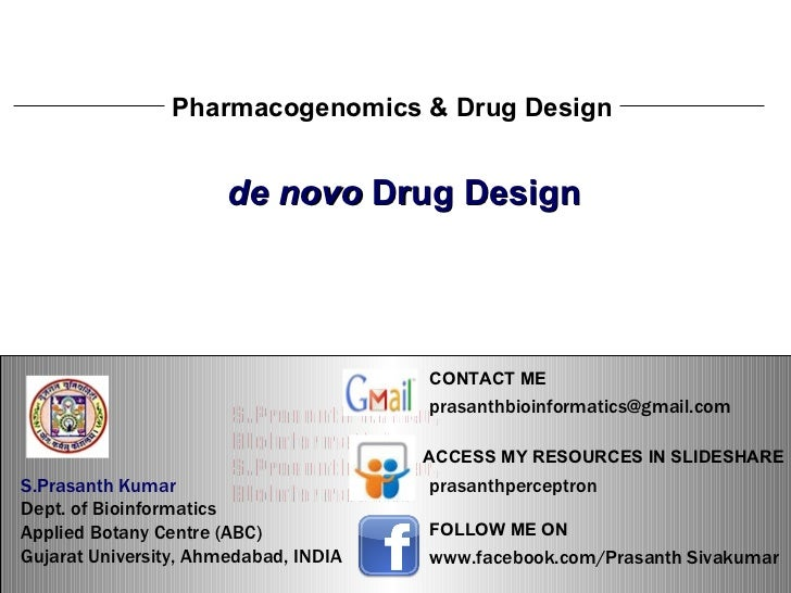 S.Prasanth Kumar, Bioinformatician Pharmacogenomics & Drug Design de novo  Drug Design S.Prasanth Kumar, Bioinformatician ...