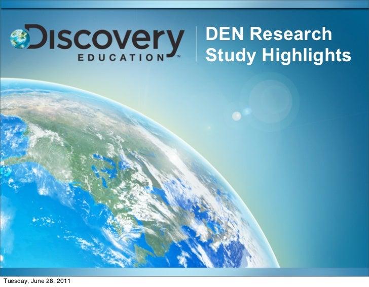 DEN Research                         Study HighlightsTuesday, June 28, 2011