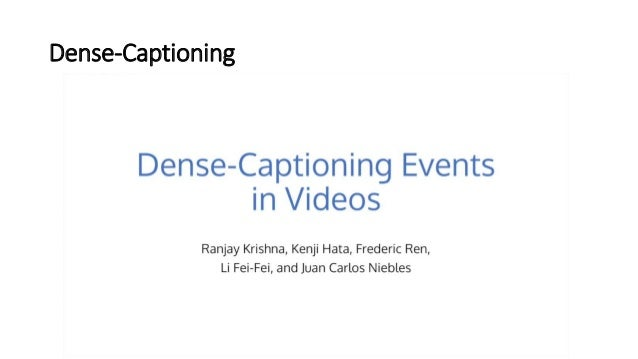 Dense-captioning events in videos Slide 2