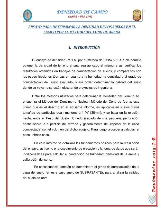 DENSIDAD DE CAMPO UNPRG – ING. CIVIL 1 Pavimentos2015-I-B ENSAYO PARA DETERMINAR LA DENSIDAD DE LOS SUELOS EN EL CAMPO POR...