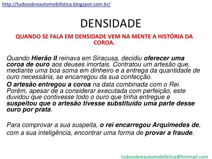 http://tudosobreautomobilistica.blogspot.com.br/                                  DENSIDADE      QUANDO SE FALA EM DENSIDA...