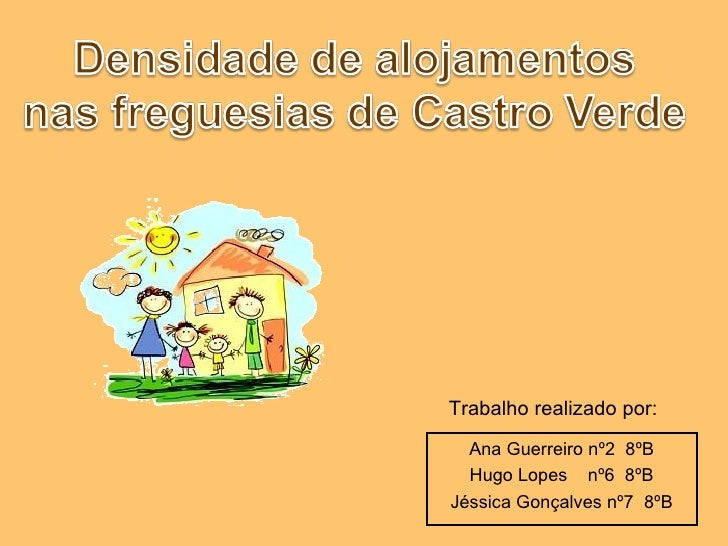 Ana Guerreiro nº2  8ºB Hugo Lopes  nº6  8ºB Jéssica Gonçalves nº7  8ºB Trabalho realizado por: