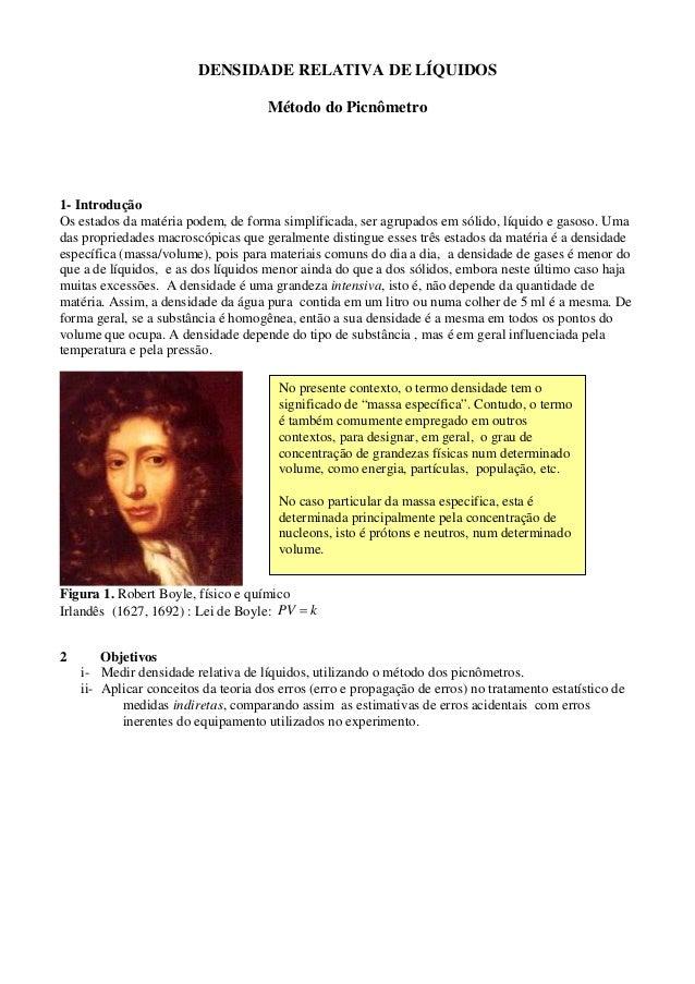 DENSIDADE RELATIVA DE LÍQUIDOS Método do Picnômetro  1- Introdução Os estados da matéria podem, de forma simplificada, ser...