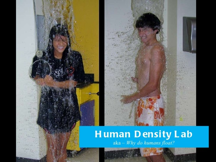 Human Density Lab aka –  Why do humans float?