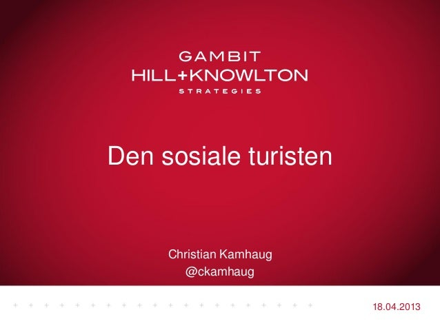 18.04.2013Christian Kamhaug@ckamhaugDen sosiale turisten
