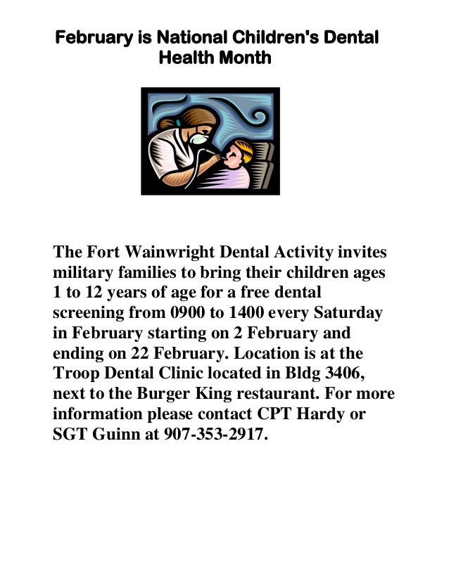 February is National Childrens Dental            Health MonthThe Fort Wainwright Dental Activity invitesmilitary families ...