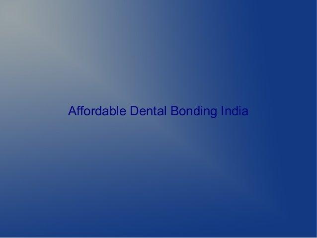 Affordable Dental Bonding India
