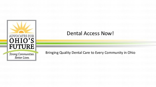 Dental Access Now! Bringing Quality Dental Care to Every Community in Ohio