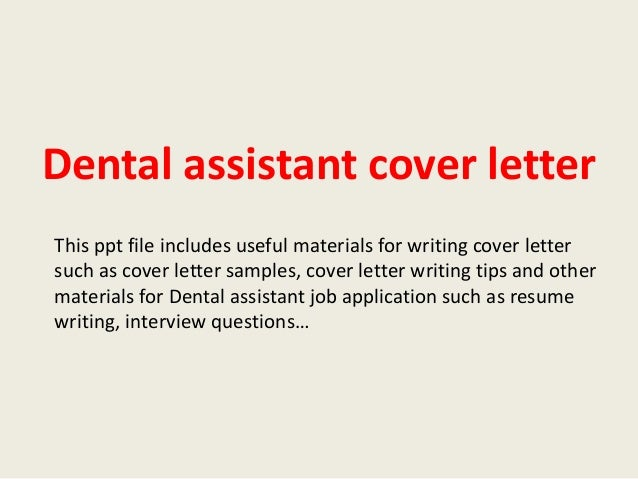 Dental Assistant Cover Letter This Ppt File Includes Useful Materials For Writing Such As