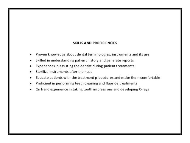skills and proficiencies proven knowledge about dental