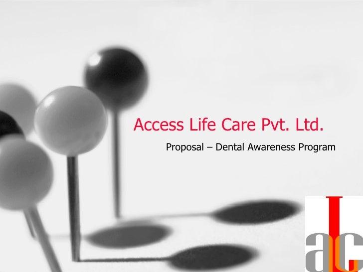 Access Life Care Pvt. Ltd. Proposal – Dental Awareness Program