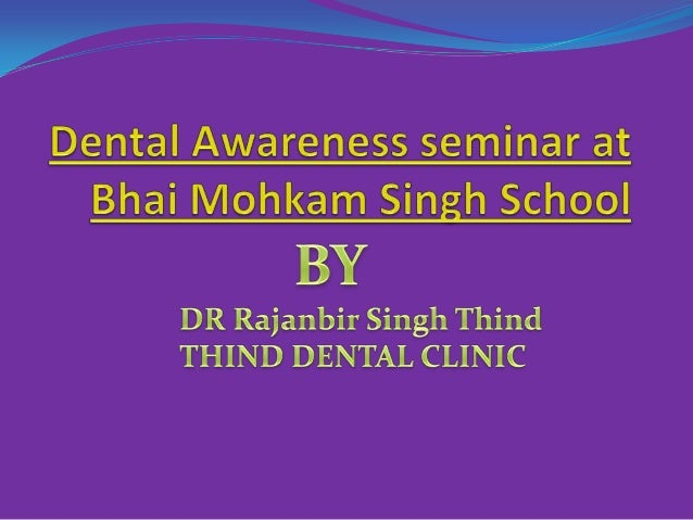 Dental Awareness seminar at Bhai Mohkam Singh School
