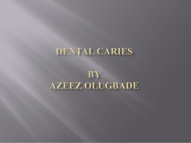  Dental caries is a post eruptive localised pathological process of external origin involving the softening of dental har...