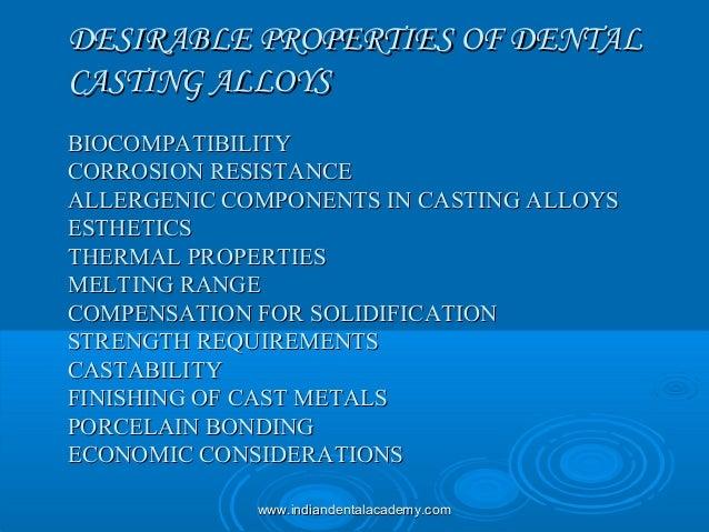 DESIRABLE PROPERTIES OF DENTALDESIRABLE PROPERTIES OF DENTAL CASTING ALLOYSCASTING ALLOYS BIOCOMPATIBILITYBIOCOMPATIBILITY...