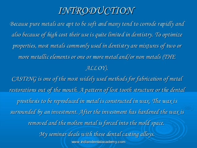 INTRODUCTIONINTRODUCTION Because pure metals are apt to be soft and many tend to corrode rapidly andBecause pure metals ar...