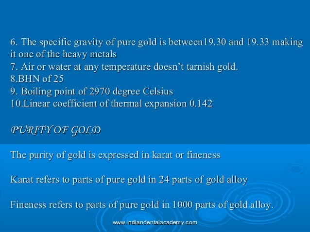 6. The specific gravity of pure gold is between19.30 and 19.33 making6. The specific gravity of pure gold is between19.30 ...