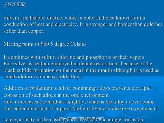 SILVERSILVER:: Silver is malleable, ductile, white in color and best known for itsSilver is malleable, ductile, white in c...