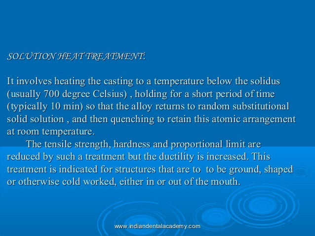 SOLUTION HEAT TREATMENTSOLUTION HEAT TREATMENT:: It involves heating the casting to a temperature below the solidusIt invo...