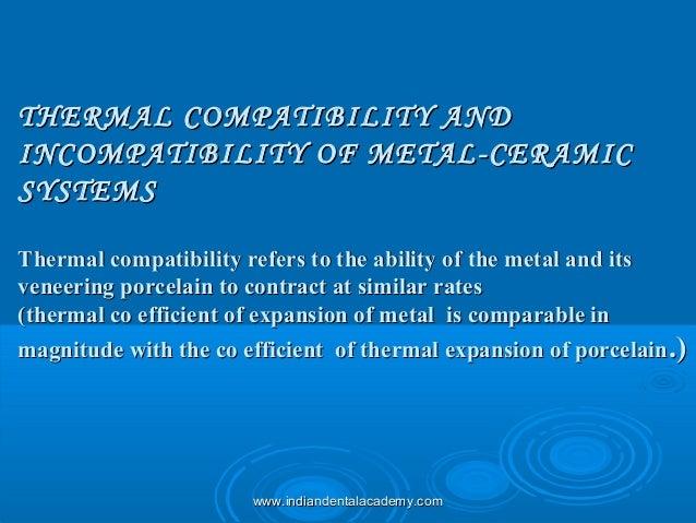 THERMAL COMPATIBILITY ANDTHERMAL COMPATIBILITY AND INCOMPATIBILITY OF METAL-CERAMICINCOMPATIBILITY OF METAL-CERAMIC SYSTEM...