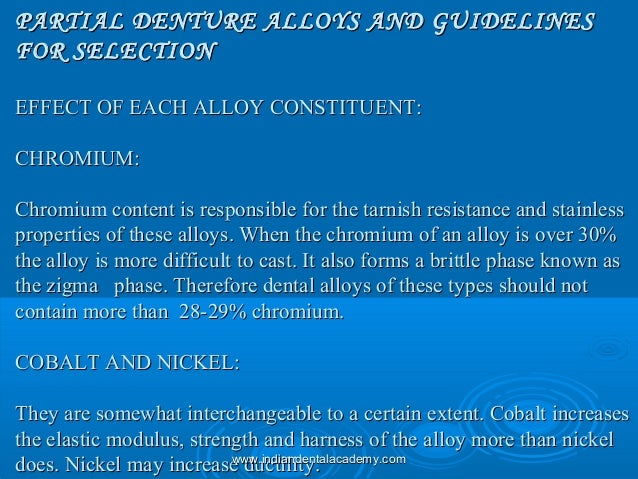 PARTIAL DENTURE ALLOYS AND GUIDELINESPARTIAL DENTURE ALLOYS AND GUIDELINES FOR SELECTIONFOR SELECTION EFFECT OF EACH ALLOY...